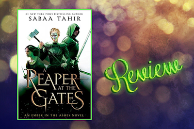 | Review | A Reaper At The Gates | Sabaa Tahir