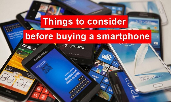 Top 3 Things to Consider Before Buying A Smartphone