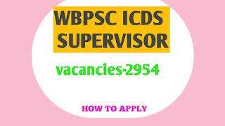 Wbpsc supervisior notification 2019-2954 vacanciers