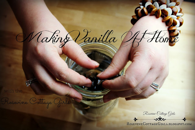 How To Make Vanilla At Home With The Rosevine Cottage Girls