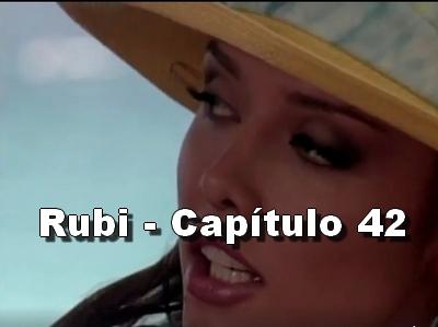 Rubi capítulo 42 completo