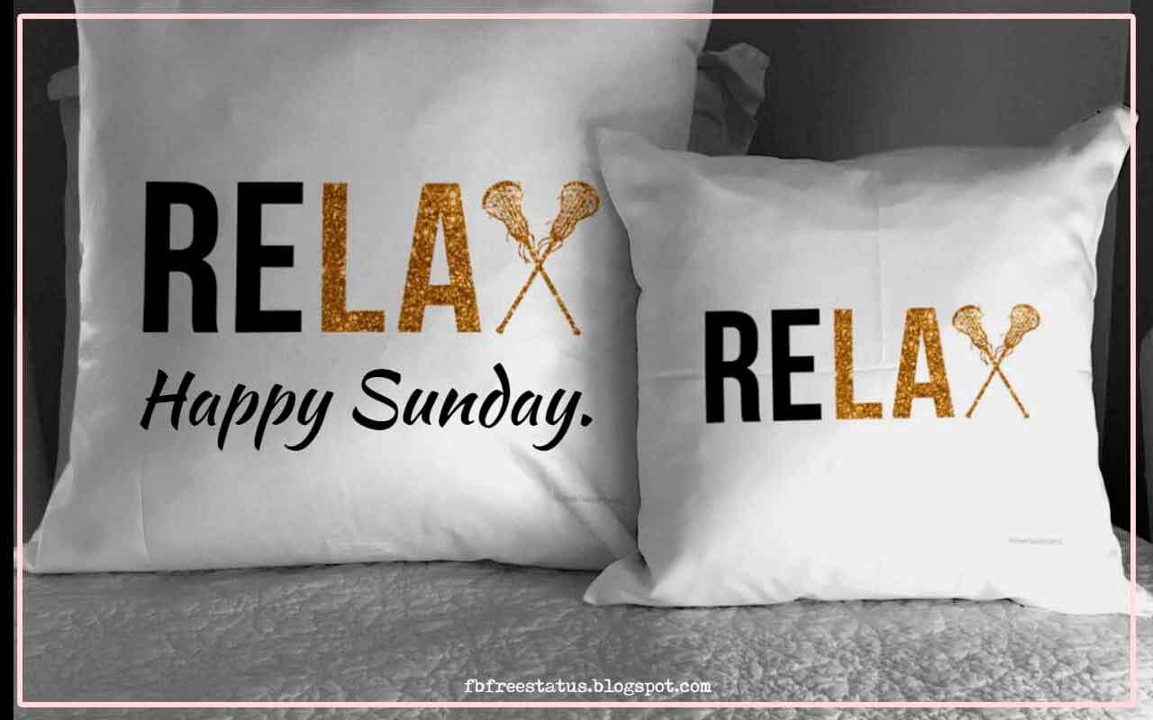 Relax Happy Sunday.