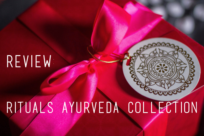 Beauty: Rituals Aryuveda collection review