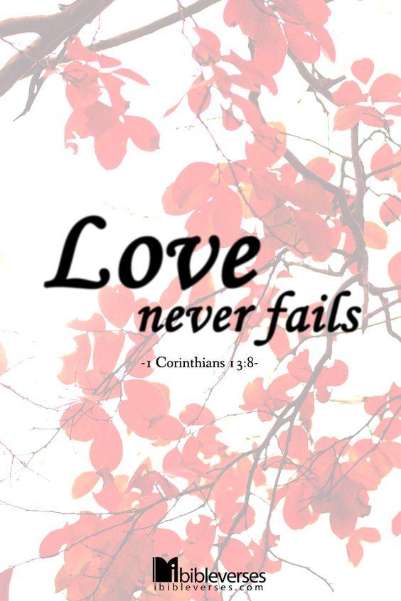 Love Never Fails (1 Corinthians 13:8)