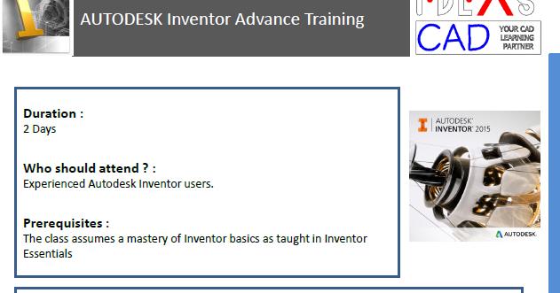 IDEAS CAD TECHNOLOGY: AUTODESK INVENTOR ADVANCE TRAINING