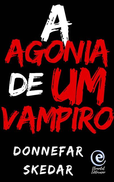 A Agonia de um Vampiro Conto - Donnefar Skedar