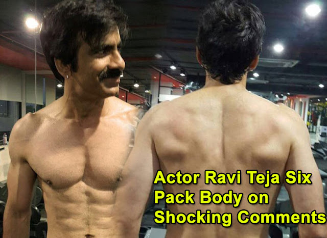 Actor Ravi Teja Six Pack Body on Shocking Comments
