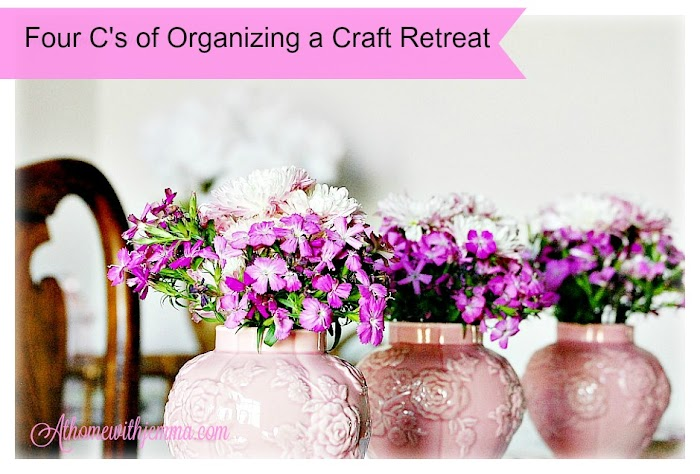 The 4 C's of Organizing an Art/ Craft Retreat