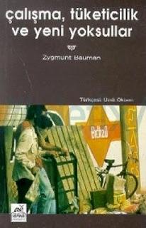 Zygmunt Bauman - Çalışma Tüketicilik ve Yeni Yoksullar