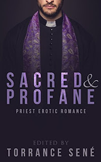 Torrance Sené - Sacred & Profane: Priest Erotic Romance