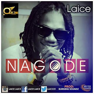 [MUSIC] Laice - Na Gode | P.D by. BurningSounds [@laice1 @iamkeaadamsNG]