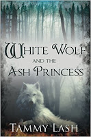 Cover Of White Wolf And The Ash Princess, By Tammy Lash
