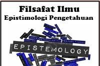 Makalah Filsafat Ilmu : Epistimologi Pengetahuan