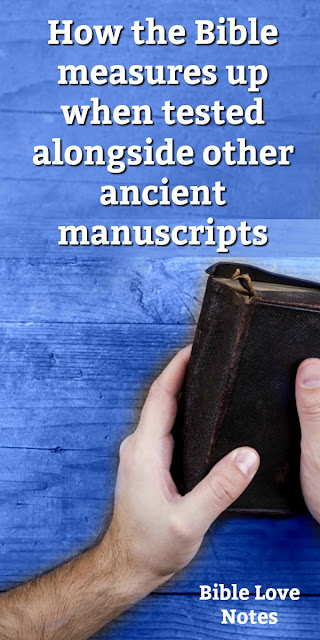 Notes these ways ancient manuscripts are evaluated and see how the Bible measures up. A 1-minute devotion to inspire. #BibleLoveNotes #Bible