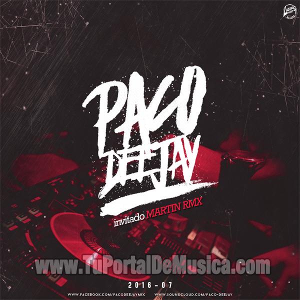 Paco DeeJay Ft. Martin RMX Volumen 7 (2016)