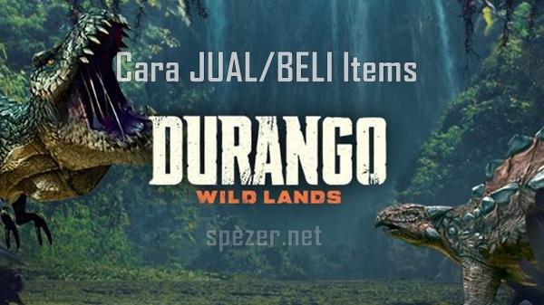 Durango Wild Lands - Cara Jual / Beli Items
