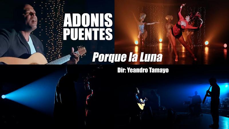 Adonis Puentes - ¨Porque La Luna¨ - Videoclip - Dirección: Yeandro Tamayo Luvin. Portal del Vídeo Clip Cubano