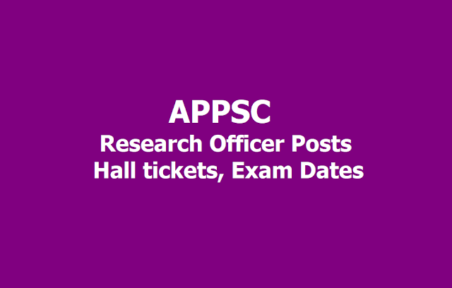 APPSC Research Officer Posts Hall tickets, Exam Dates 2019