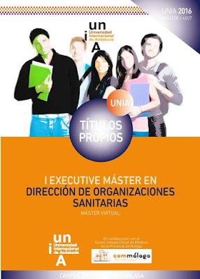 http://www.unia.es/oferta-academica/ensenanzas-propias-posgrado/masteres-propios/item/i-executive-master-en-direccion-de-organizaciones-sanitarias?category_id=185