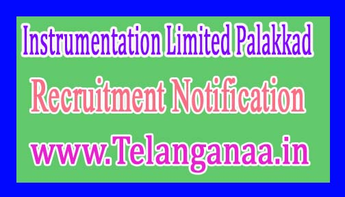 Instrumentation Limited Palakkad Recruitment Notification 2017
