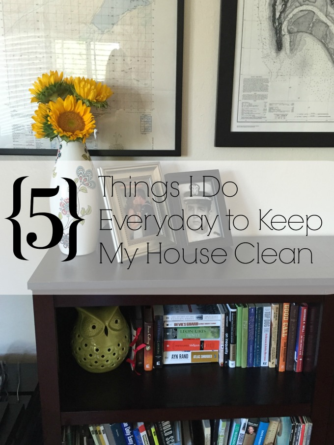 5 Things I Do Everyday To Keep My House Clean