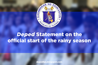 Deped Statement on the official start of the rainy season