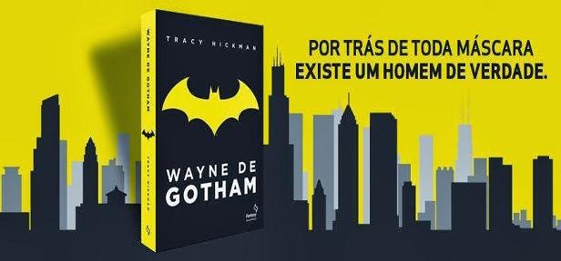 Resenha | Wayne de Gotham (Tracy Hickman)