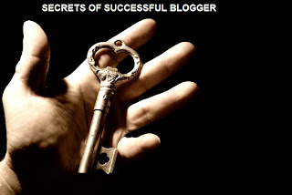Secrets of successful blogger: Must follow Guide