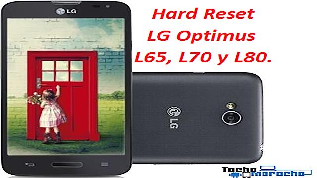 hard reset LG Optimus L65, L70 y L80
