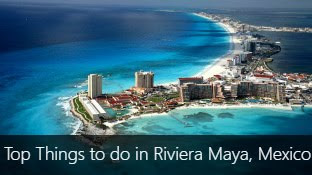 Top 5 Things to do in Riviera Maya, Mexico