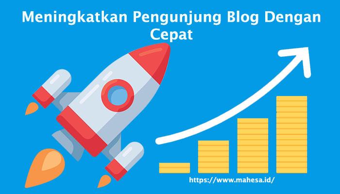 MMeningkatkan Pengunjung Blog Dengan Cepat