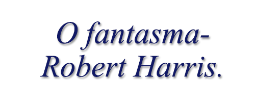 O fantasma-Robert Harris.