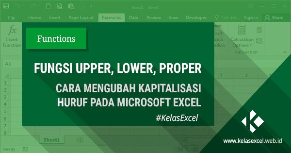 Cara Mengubah Huruf Kapital Besar Kecil di Excel
