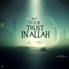 Put Your Trust in Allah