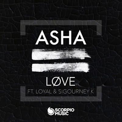 """ASHA Drops New Single """"LØVE"""" feat Loyal & Sigourney K"""