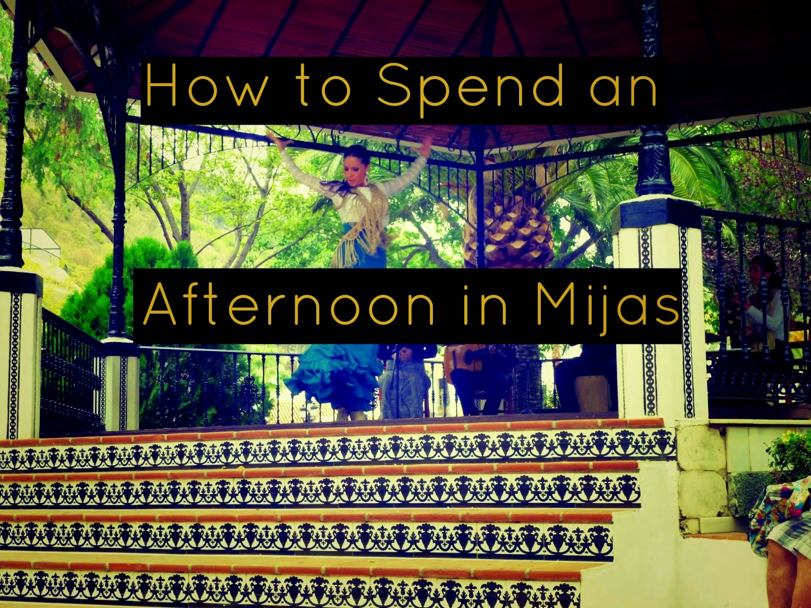 How to spend an afternoon in Mijas