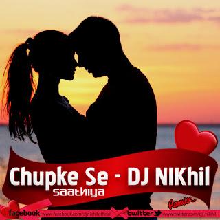Chupke-Se-Saathiya-DJ-NIKhil-Remix