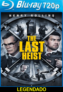 Assistir The Last Heist Legendado (2016)
