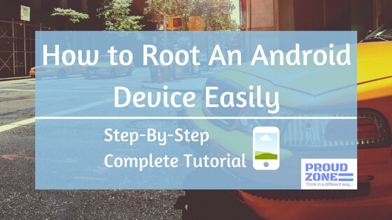 How to root an android device easily