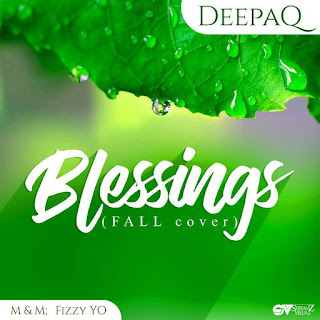 [Music] Deepaq - Blessings (Davido's FALL Cover)