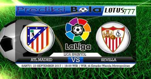PREDIKSI SKOR Atl. Madrid vs Sevilla 23 SEPTEMBER 2017