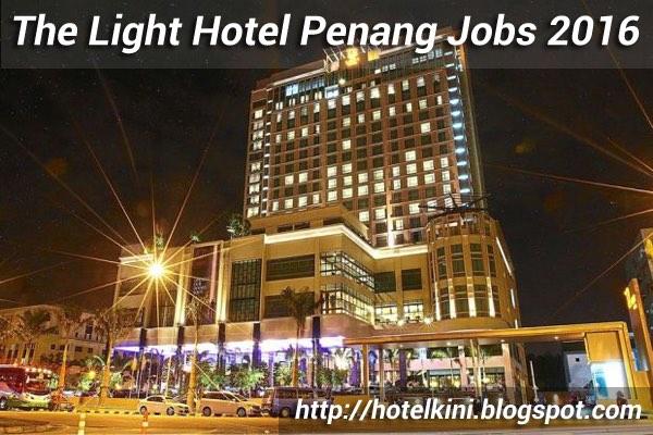 Jawatan Kosong The Light Hotel Penang 2016 Jobs Vacancies