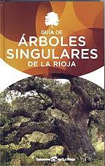 José Antonio Martínez Garrido y Carlos Zaldívar Ezquerro, Guía de árboles singulares de La Rioja