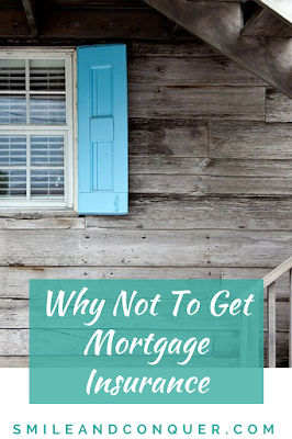 Why you should turn down bank offered mortgage insurance.