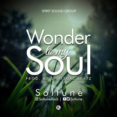 Music: Wonder To My Soul – Soltune