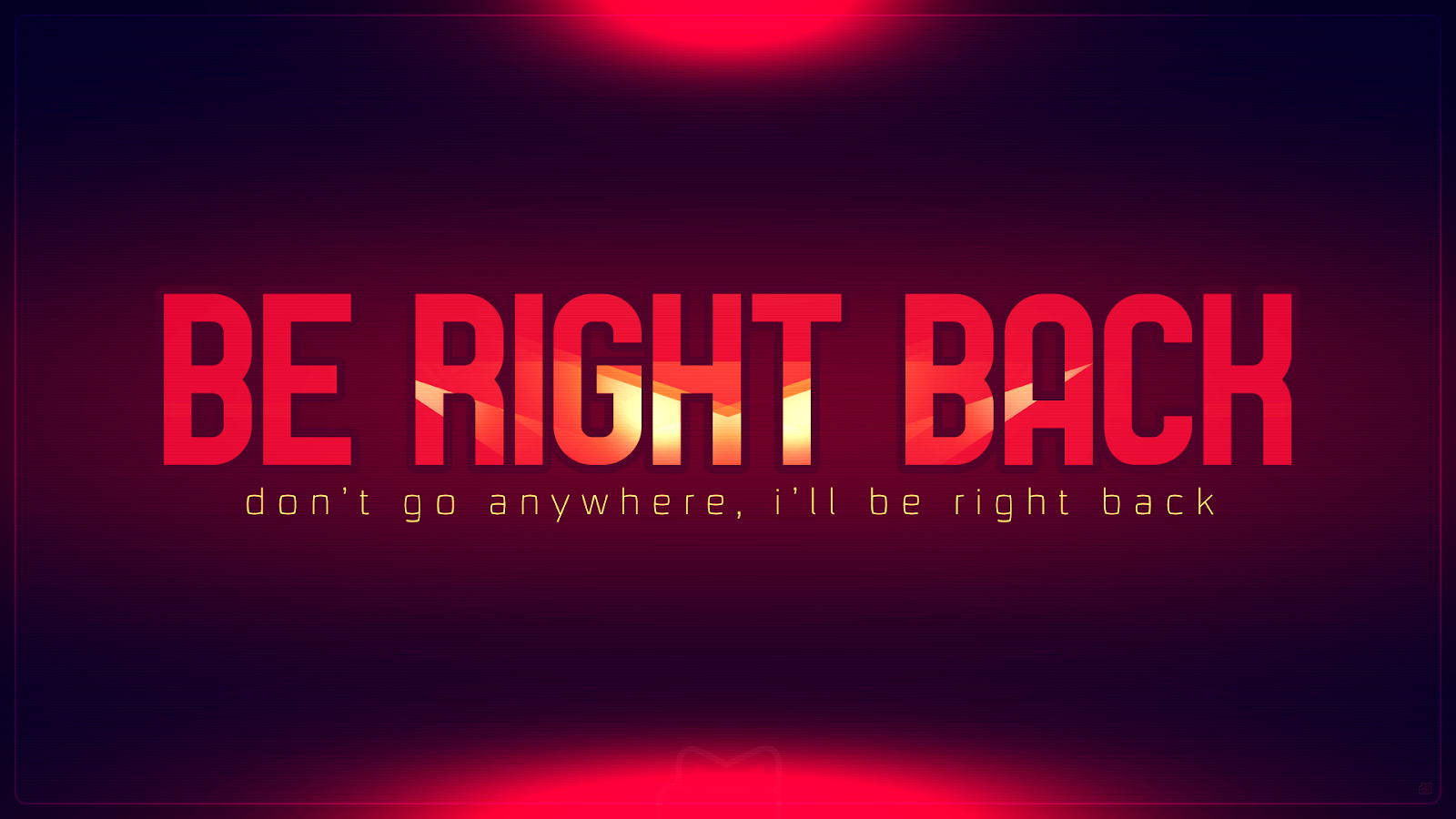 be right back screen