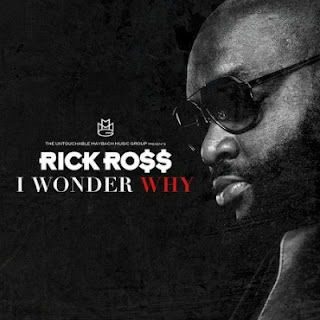 Rick Ross - I Wonder Why Lyrics