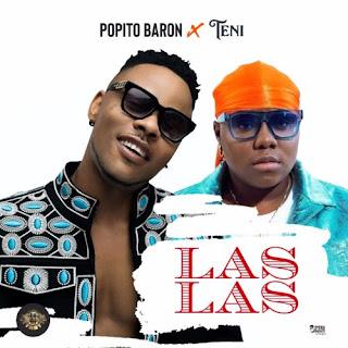 MUSIC: Popito Baron ft. Teni – Las Las (Mp3 Download)