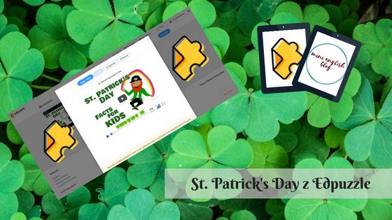 St. Patrick's Day z Edpuzzle i nie tylko...
