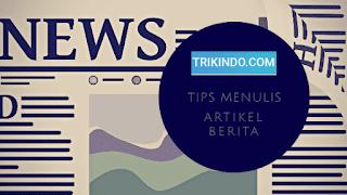 Tips menulis artikel berita